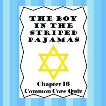The Boy in the Striped Pajamas Ch.16 Quiz