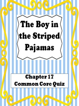 The Boy in the Striped Pajamas Chapter 17  Quiz