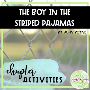 The Boy in the Striped Pajamas - Chapter Activities