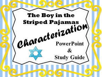 Boy in the Striped Pajamas Characterization Power Point & Study Guid