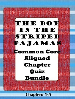 The Boy in the Striped Pajamas Chapters 1-5 Quiz Bundle