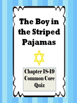 Boy in the Striped Pajamas Ch. 18-19 Quiz