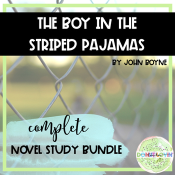 The Boy in the Striped Pajamas - Complete Novel Study Unit--BUNDLE