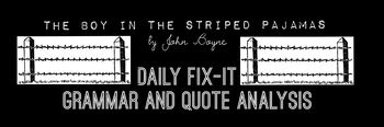 The Boy in the Striped Pajamas Daily Fix-It Grammar and Quote Analysis