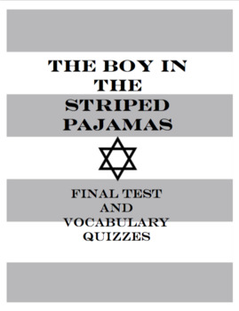 The Boy in the Striped Pajamas Final Test with Vocabulary Quizzes