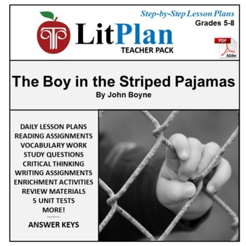 The Boy in the Striped Pajamas: LitPlan Teacher Guide - Lesson Plans, Questions