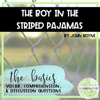 The Boy in the Striped Pajamas-Novel Study: Vocab, Compr., Discussion Qs