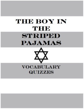 The Boy in the Striped Pajamas Vocabulary Quizzes