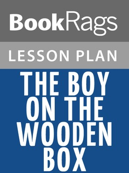 The Boy on the Wooden Box Lesson Plans