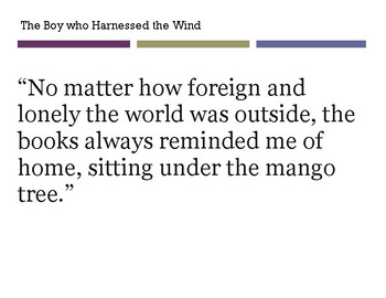 The Boy who Harnessed the Wind QUOTES (bulletin board)
