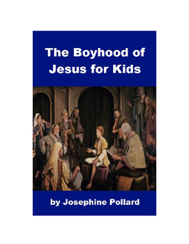 The Boyhood of Jesus for Kids