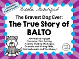 The Bravest Dog Ever: The True Story of Balto: A Complete