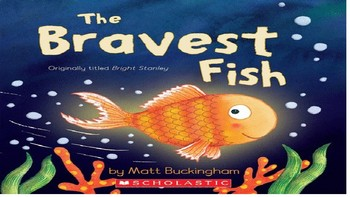 The Bravest Fish Story