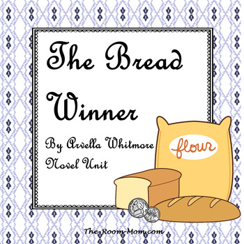 The Bread Winner by Arvella Whitmore