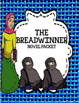 The Breadwinner by Deborah Ellis - Novel Unit Bundle