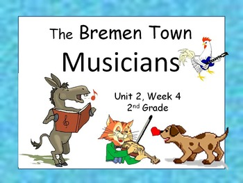 The Bremen Town Musicians, 2nd Grade Reading Street, PowerPoint