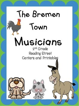 The Bremen Town Musicians, 2nd Grade Reading Street, Printables/Centers