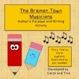 The Bremen Town Musicians:  Author's Purpose and Writing