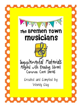 The Bremen Town Musicians Supplemental Materials for Reading Street (CCS)