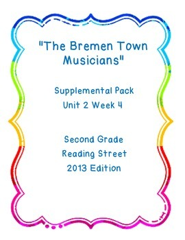 The Bremen Town Musicians Reading Street Unit 2 Week 4 Resource Pack
