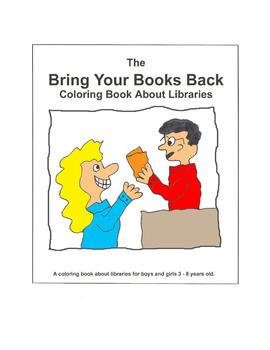 Bring Your Books Back Coloring Book About Libraries, Media & Information Centers