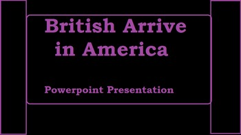The British Arrive in America
