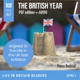 The British Year: Level 1 (A1) Life in Britain graded reader  PDF + AUDIO