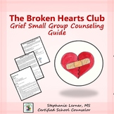 The Broken Hearts Club: Grief Counseling Small Group Guide