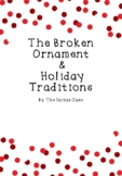 The Broken Ornament & Holiday Traditions Writing Craftivity