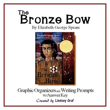 The Bronze Bow Graphic Organizers and Writing Prompts with Answer Key