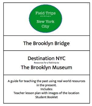 The Brooklyn Bridge: A Field Trip Guide to the Brooklyn Museum