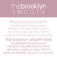 The Brooklyn SMOOTH Family for Commercial Use