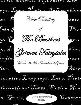 The Brothers Grimm: A Close Read of Cinderella and Hansel and Gretel Fairytales