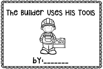 The Builder Uses His Tools~ emergent reader