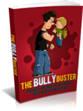 The Bully Buster - Provide Your Child The Needed Help Against Bullying