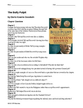 The Bully Pulpit by Doris Kearns Goodwin Chapter Questions