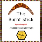The Burnt Stick by Anthony Hill Comprehension Questions