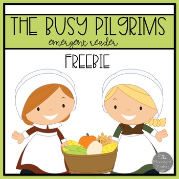 The Busy Pilgrims Emergent Reader FREEBIE!