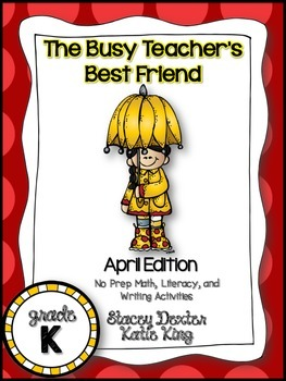 The Busy Teacher's Best Friend April Edition: KINDER