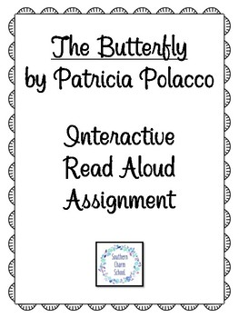 The Butterfly by Patricia Polacco Interactive Read Aloud Activity