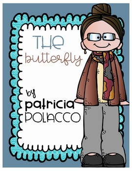 The Butterfly by: Patricia Polacco