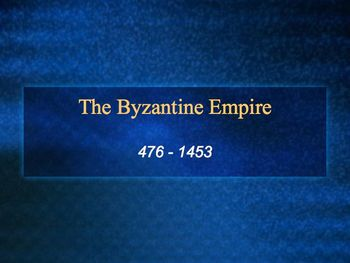 The Byzantine Empire PowerPoint for High School World or A