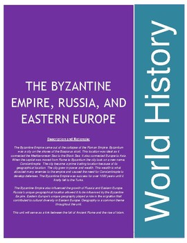 The Byzantine Empire, Russia, and Eastern Europe Unit Plan and Materials