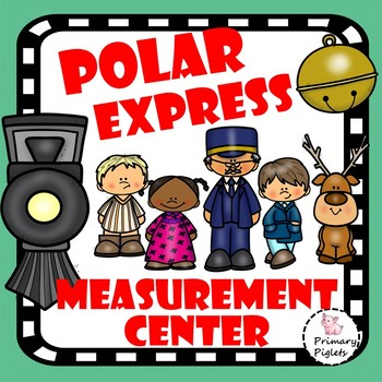 POLAR EXPRESS Christmas Math Center Measurement