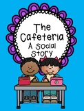 The Cafeteria: A Social Story COLOR and B&W