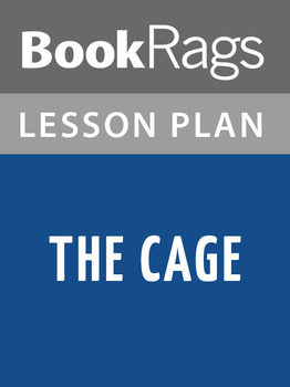 The Cage Lesson Plans