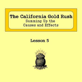 The California Gold Rush: Summing up the Causes and Effects - Lesson 5