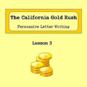 Lesson 3 - The Gold Rush: Persuasive Letter Writing