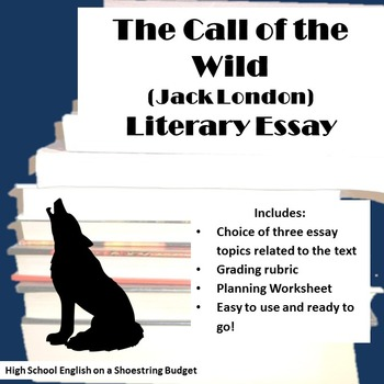 The Call of the Wild Literary Essay (Jack London)