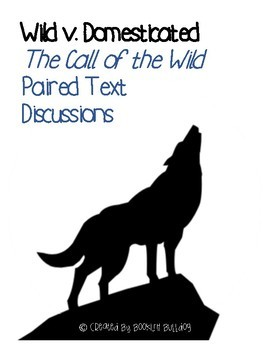 The Call of the Wild Paired Text Discussions -- Common Core Aligned